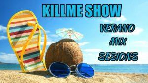 Killme Show - Verano Mix