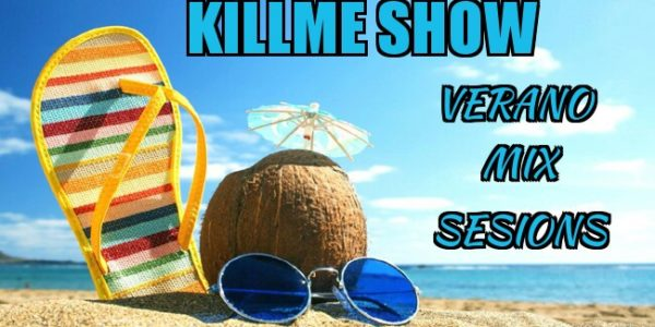 Killme Show - Verano Mix